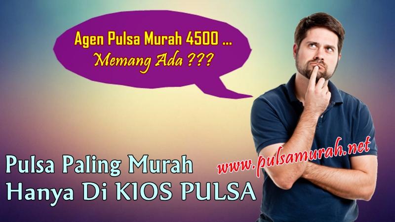 Agen Pulsa Murah 4500
